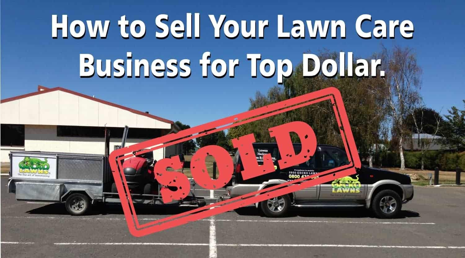 how to sell your lawn care business for top dollar